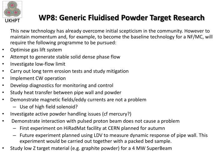 WP8: Generic Fluidised Powder Target Research