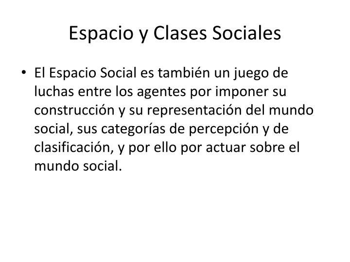 Espacio y Clases Sociales