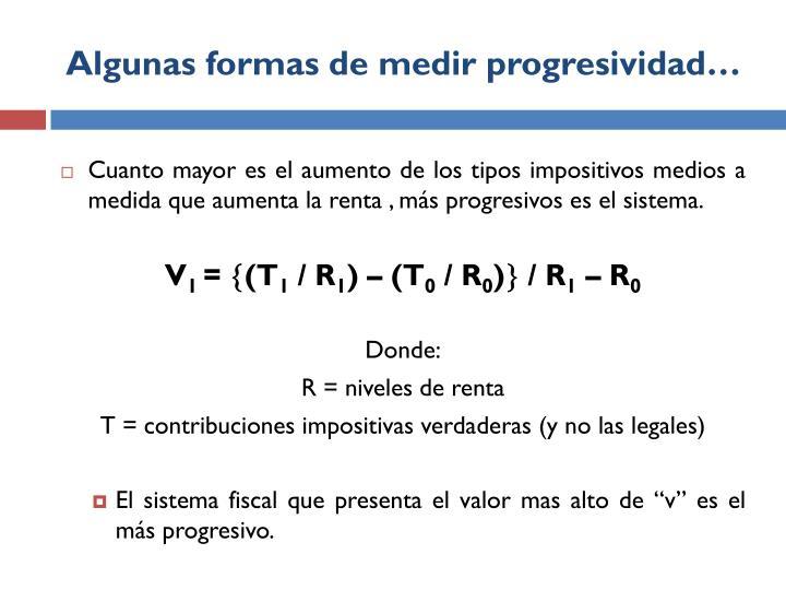 Algunas formas de medir progresividad…