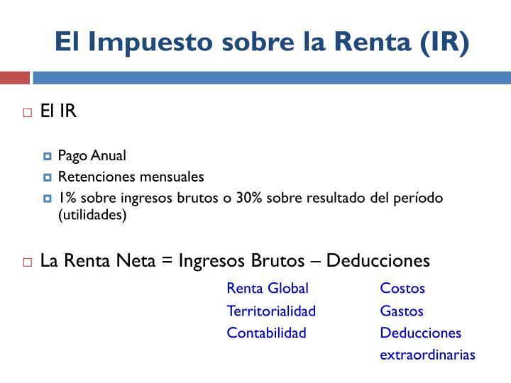 El Impuesto sobre la Renta (IR)