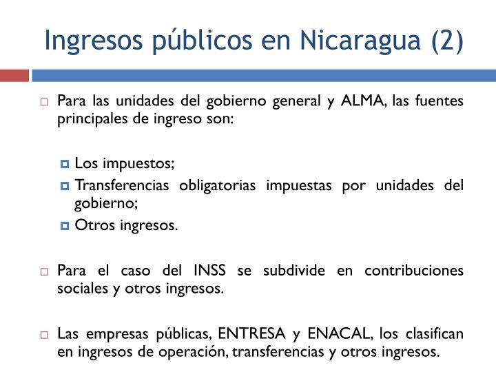 Para las unidades del gobierno general y ALMA, las fuentes principales de ingreso son: