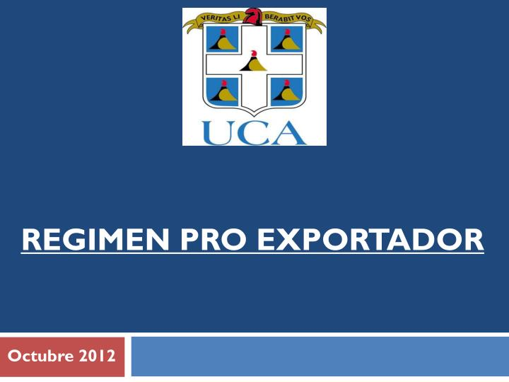 REGIMEN PRO EXPORTADOR