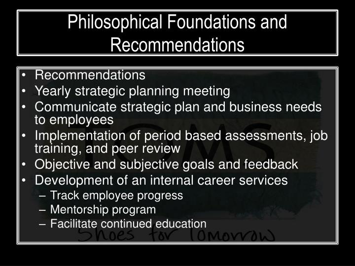 Philosophical Foundations and Recommendations