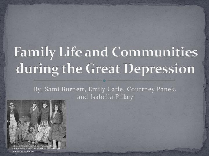 Family life and communities during the great depression