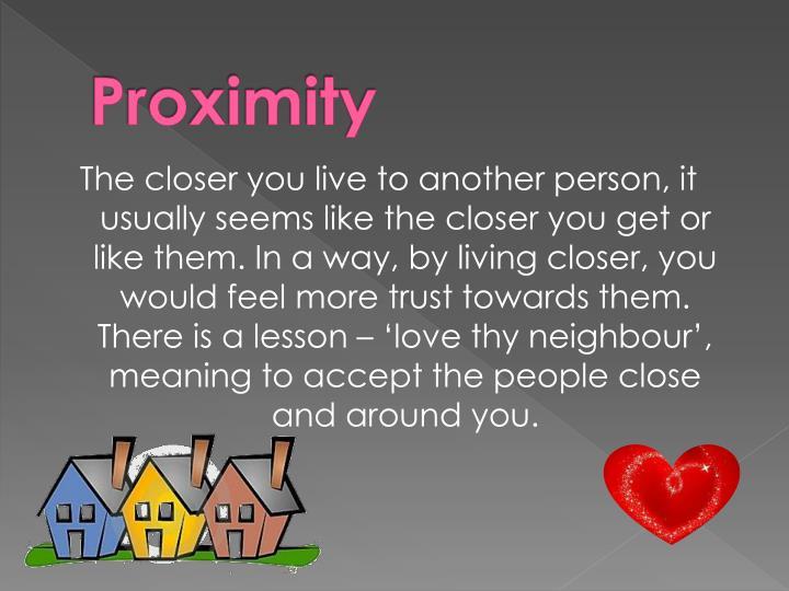 Proximity