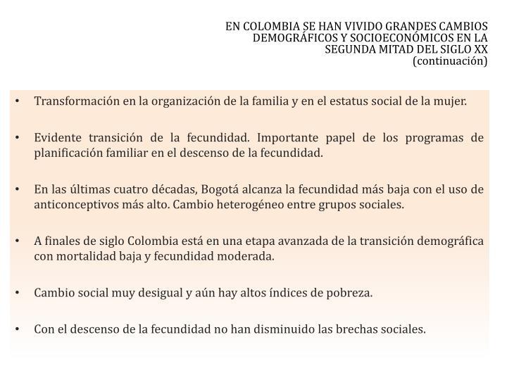 EN COLOMBIA SE HAN VIVIDO GRANDES CAMBIOS DEMOGRÁFICOS Y SOCIOECONÓMICOS EN LA SEGUNDA MITAD DEL SIGLO