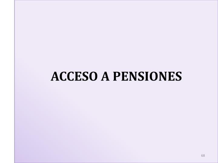ACCESO A PENSIONES
