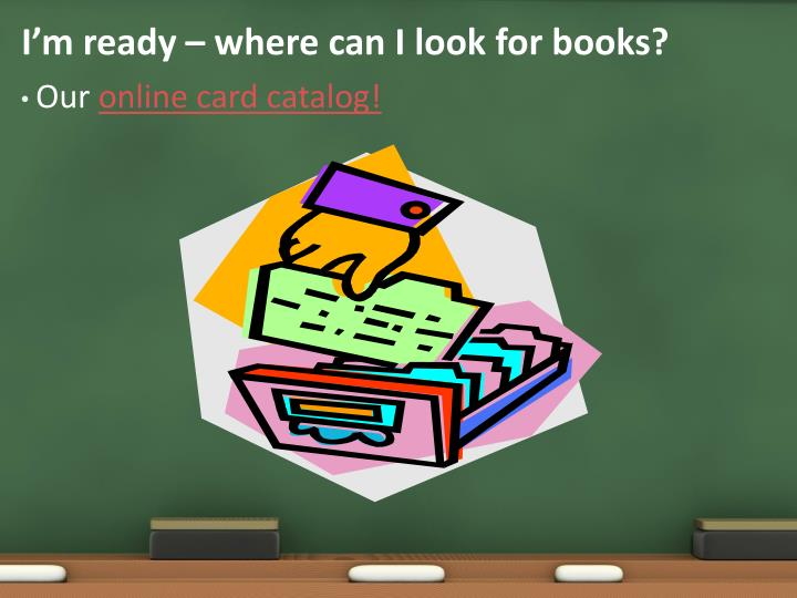 I'm ready – where can I look for books?