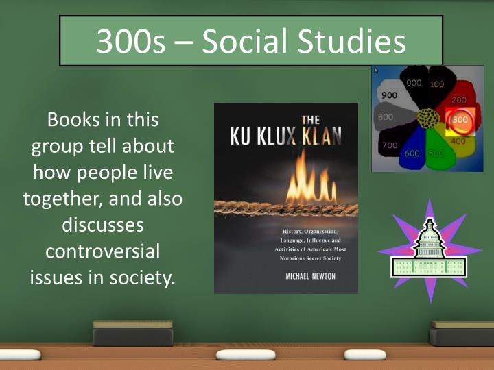 300s – Social Studies