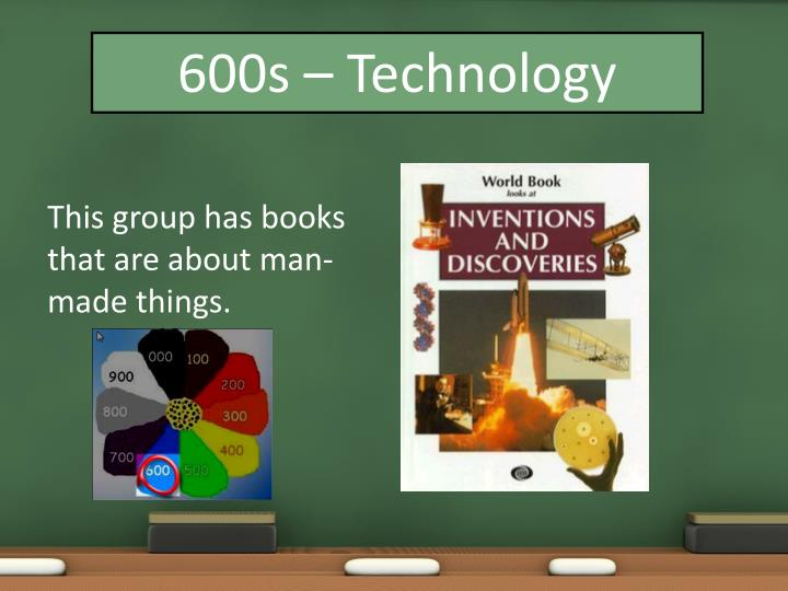 600s – Technology