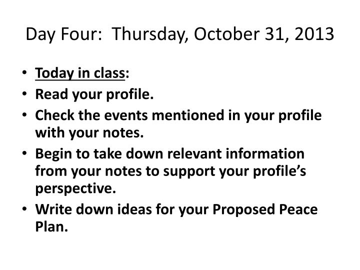 Day Four:  Thursday, October 31, 2013