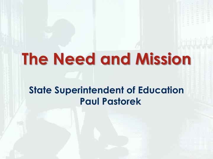 The Need and Mission