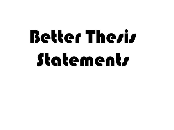 Better thesis statements
