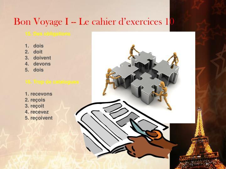 Bon Voyage I -- Le cahier d'exercices 10