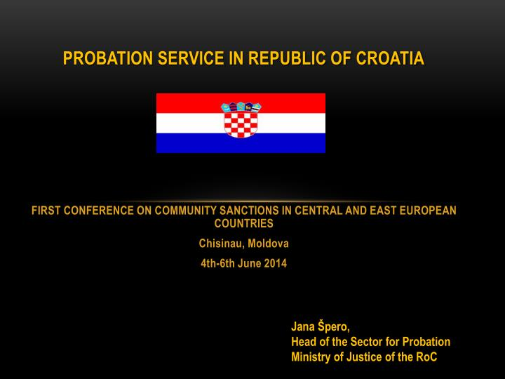 PROBATION SERVICE IN REPUBLIC OF CROATIA