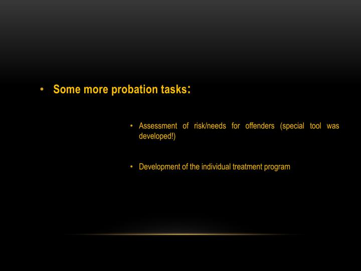 Some more probation tasks