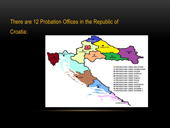 There are 12 Probation Offices in