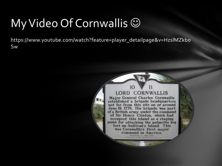 My Video Of Cornwallis