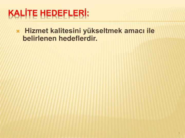 KALİTE HEDEFLERİ: