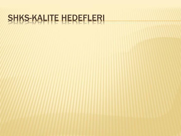 SHKS-Kalite Hedefleri