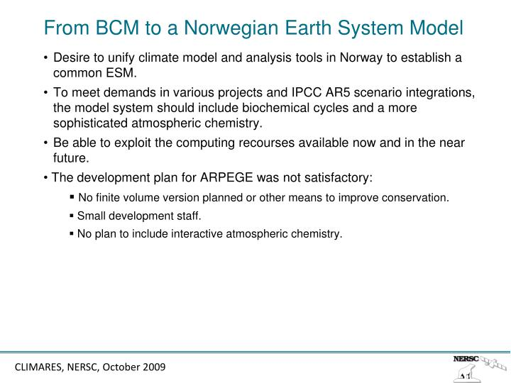 From BCM to a Norwegian Earth System Model