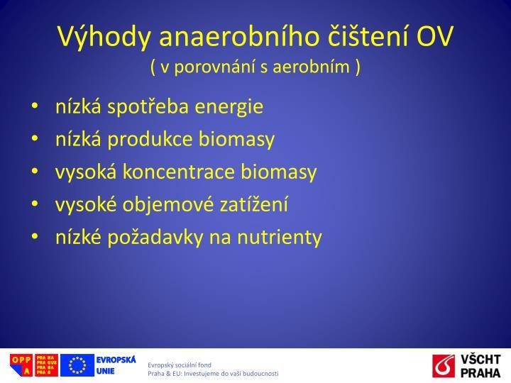 Výhody anaerobního