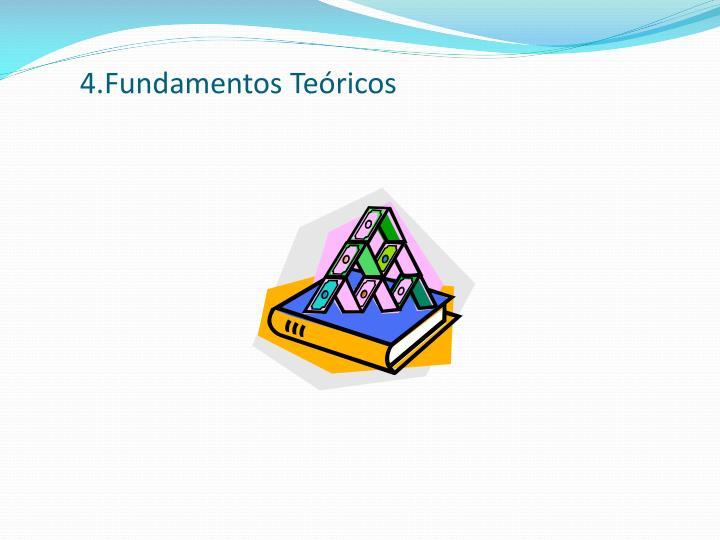 4.Fundamentos Teóricos