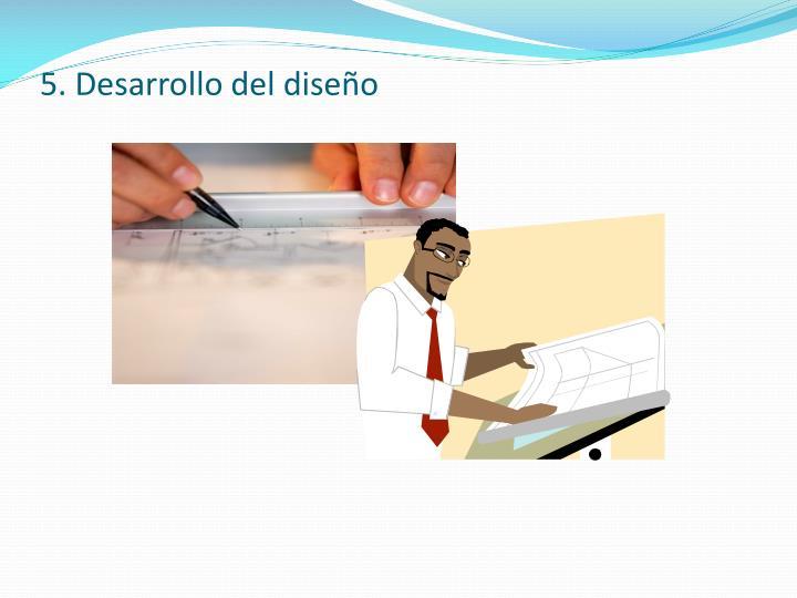 5. Desarrollo del diseño