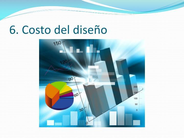 6. Costo del diseño