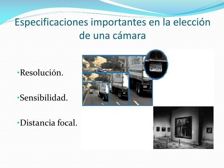 Especificaciones importantes en la elección de una cámara