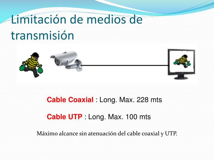 Limitación de medios de transmisión