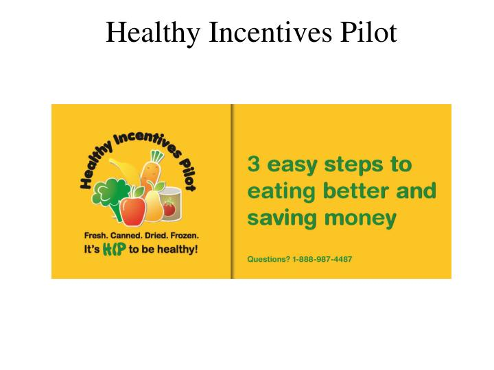 Healthy Incentives Pilot