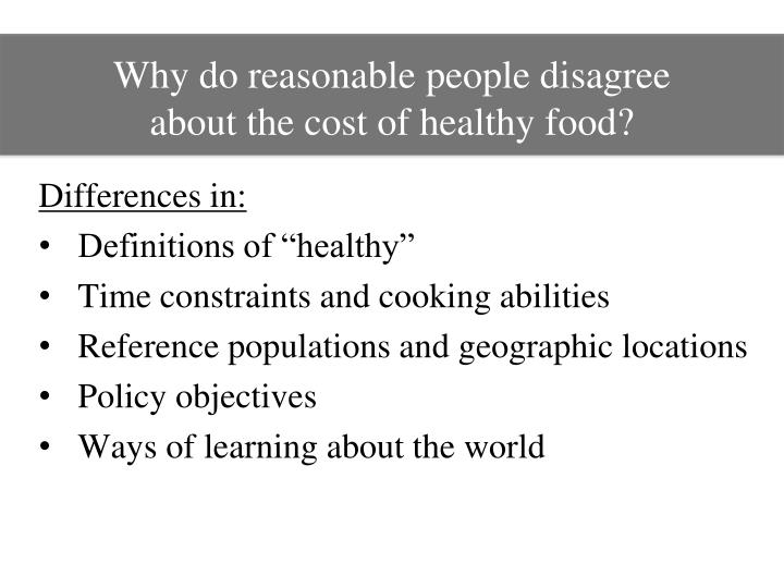 Why do reasonable people disagree about the cost of healthy food?