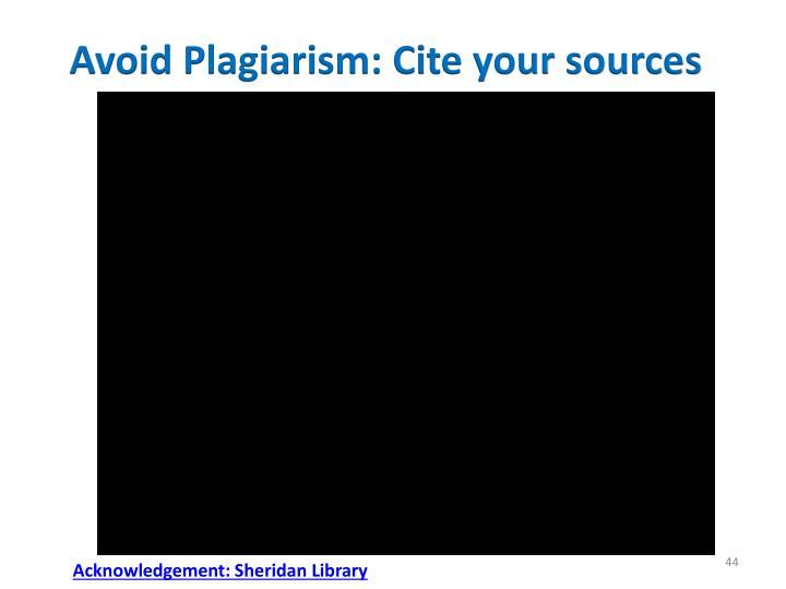 Avoid Plagiarism: Cite your sources