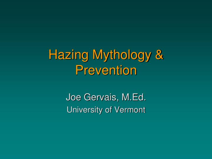 Hazing mythology prevention