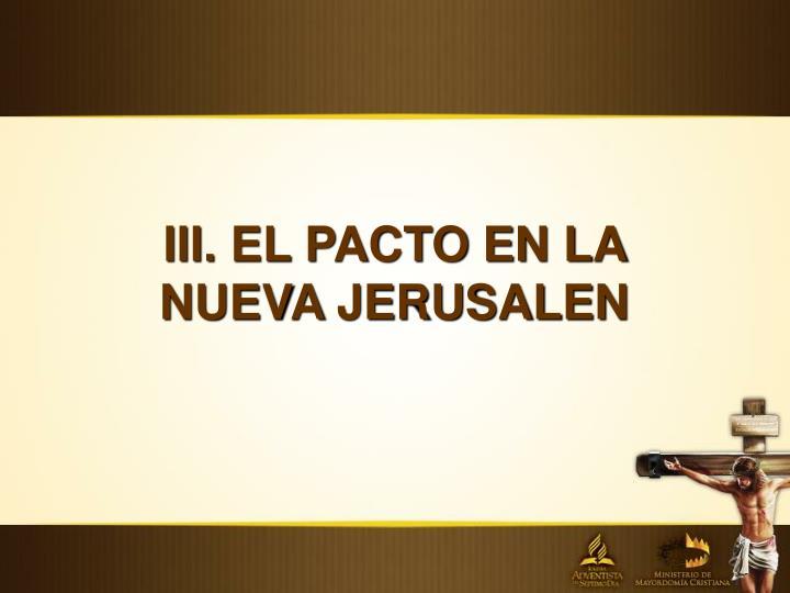 III. EL PACTO EN LA NUEVA JERUSALEN