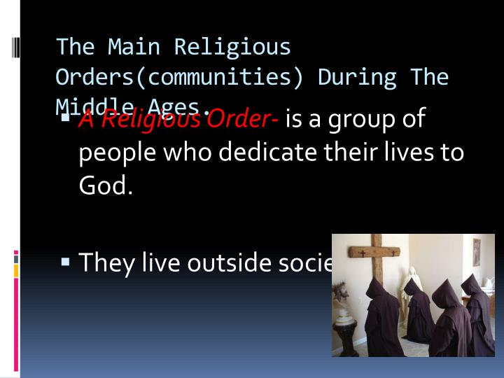 The Main Religious Orders(communities) During
