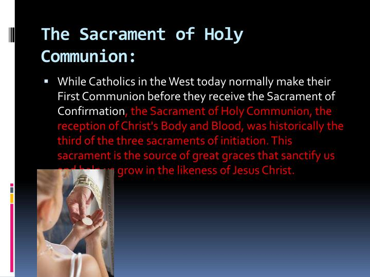 The Sacrament of Holy Communion: