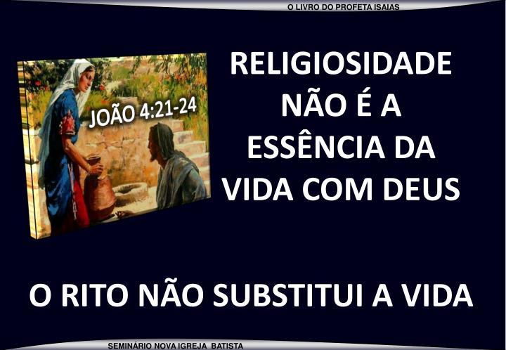 RELIGIOSIDADE NÃO É A ESSÊNCIA DA VIDA COM DEUS