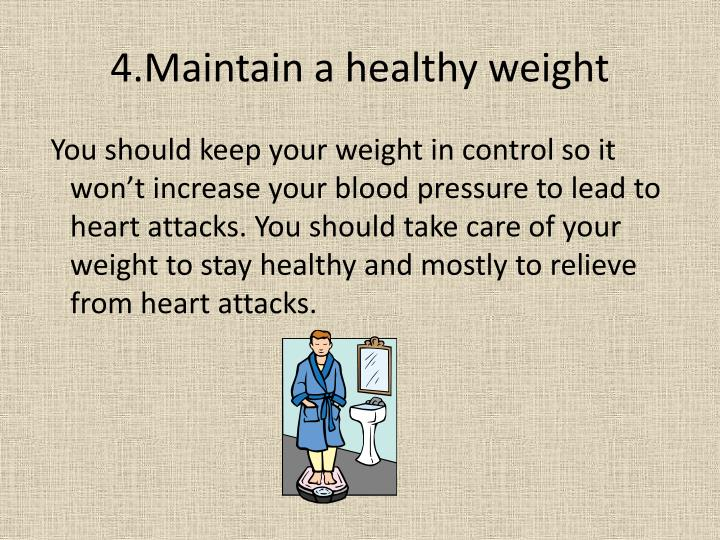 4.Maintain a healthy weight