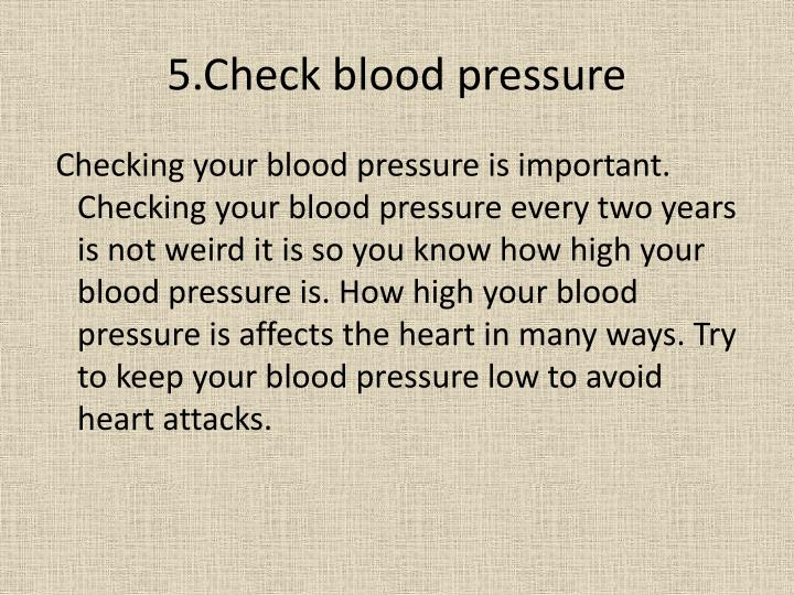 5.Check blood pressure