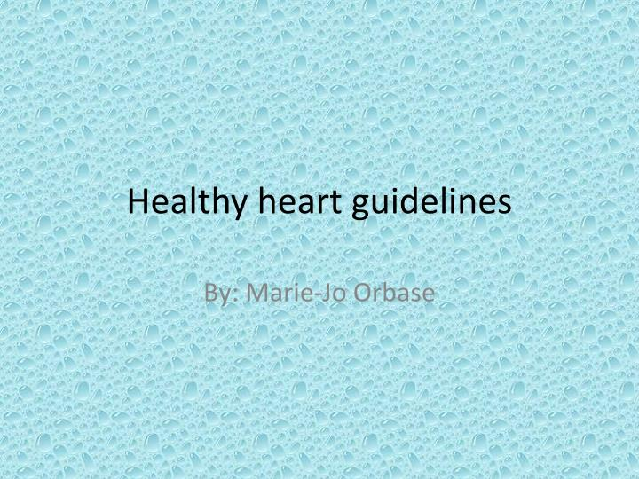 Healthy heart guidelines