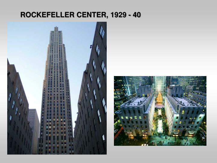ROCKEFELLER CENTER, 1929 - 40