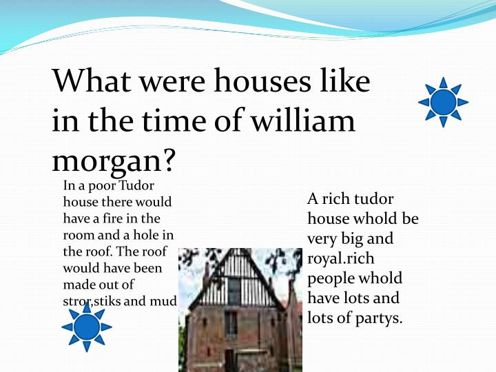 What were houses like in the time of