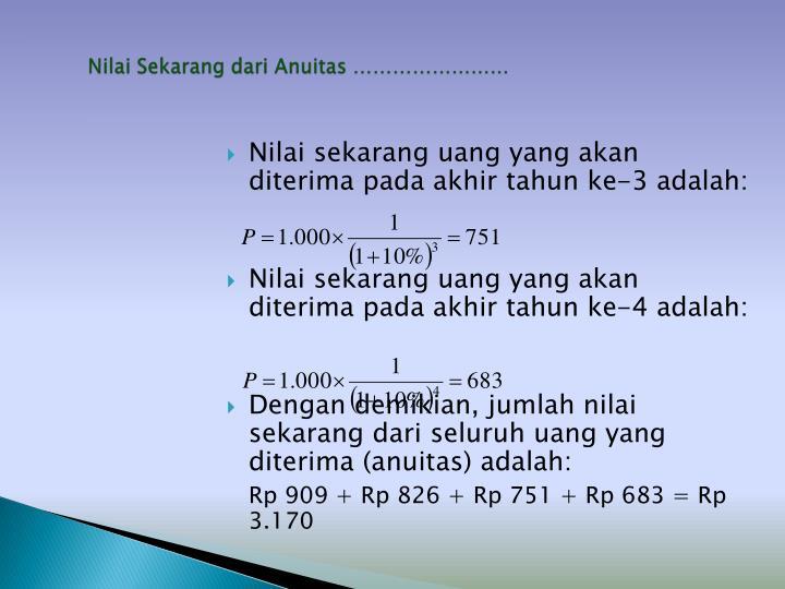 Nilai Sekarang dari Anuitas ……………………
