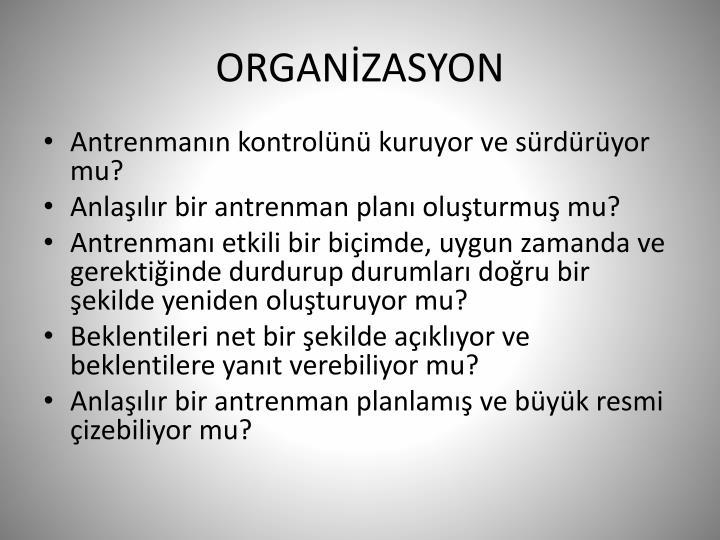 ORGANİZASYON