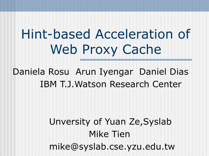 Hint based acceleration of web proxy cache