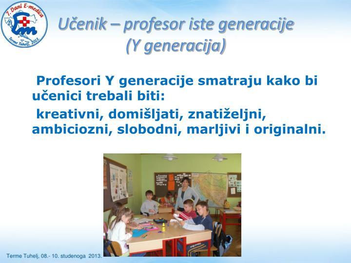 Učenik – profesor iste generacije