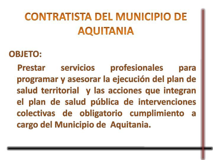 CONTRATISTA DEL MUNICIPIO DE AQUITANIA