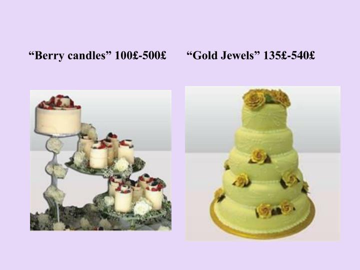 """Berry candles"" 100£-500£"